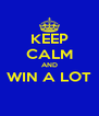 KEEP CALM AND WIN A LOT  - Personalised Poster A4 size