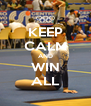 KEEP CALM AND WIN ALL - Personalised Poster A4 size