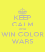 KEEP CALM AND WIN COLOR WARS - Personalised Poster A4 size