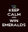 KEEP CALM AND WIN EMERALDS - Personalised Poster A4 size