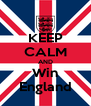 KEEP CALM AND Win England - Personalised Poster A4 size