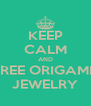 KEEP CALM AND WIN FREE ORIGAMI OWL JEWELRY - Personalised Poster A4 size