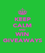 KEEP CALM AND WIN GIVEAWAYS - Personalised Poster A4 size