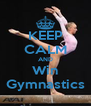 KEEP CALM AND Win Gymnastics - Personalised Poster A4 size