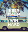 KEEP CALM AND WIN HARD - Personalised Poster A4 size