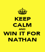 KEEP CALM AND WIN IT FOR NATHAN - Personalised Poster A4 size