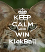 KEEP CALM AND WIN KickBall - Personalised Poster A4 size