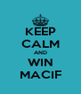 KEEP CALM AND WIN MACIF - Personalised Poster A4 size