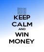 KEEP CALM AND WIN MONEY - Personalised Poster A4 size