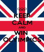 KEEP CALM AND WIN  OLYIMPICS - Personalised Poster A4 size