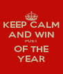KEEP CALM AND WIN POET OF THE YEAR - Personalised Poster A4 size