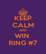 KEEP CALM AND WIN  RING #7 - Personalised Poster A4 size