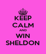 KEEP CALM AND WIN SHELDON - Personalised Poster A4 size