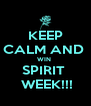 KEEP CALM AND  WIN  SPIRIT   WEEK!!! - Personalised Poster A4 size