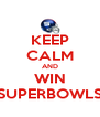KEEP CALM AND WIN SUPERBOWLS - Personalised Poster A4 size