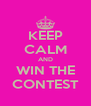 KEEP CALM AND WIN THE CONTEST - Personalised Poster A4 size