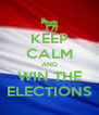 KEEP CALM AND WIN THE ELECTIONS - Personalised Poster A4 size