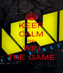KEEP CALM AND WIN THE GAME - Personalised Poster A4 size