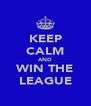 KEEP CALM AND WIN THE LEAGUE - Personalised Poster A4 size