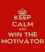 KEEP CALM AND WIN THE MOTIVÁTOR - Personalised Poster A4 size