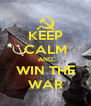 KEEP CALM AND WIN THE WAR - Personalised Poster A4 size