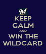 KEEP CALM AND WIN THE WILDCARD - Personalised Poster A4 size