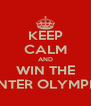 KEEP CALM AND WIN THE WINTER OLYMPICS - Personalised Poster A4 size