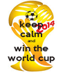 keep calm and win the world cup - Personalised Poster A4 size