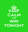 KEEP CALM AND WIN TONIGHT - Personalised Poster A4 size