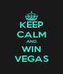 KEEP CALM AND WIN VEGAS - Personalised Poster A4 size