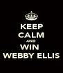 KEEP CALM AND WIN  WEBBY ELLIS - Personalised Poster A4 size