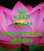 KEEP CALM AND WIN WITH A IPPON - Personalised Poster A4 size