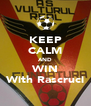 KEEP CALM AND WIN With Rascruci - Personalised Poster A4 size