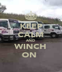 KEEP CALM AND WINCH ON  - Personalised Poster A4 size