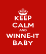 KEEP CALM AND WINNE-IT BABY - Personalised Poster A4 size