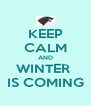 KEEP CALM AND WINTER  IS COMING - Personalised Poster A4 size