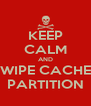 KEEP CALM AND WIPE CACHE PARTITION - Personalised Poster A4 size