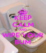 KEEP CALM AND WIPE YOUR BUM - Personalised Poster A4 size