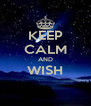 KEEP CALM AND WISH  - Personalised Poster A4 size