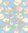 KEEP CALM And Wish Akiiiiifffffff Happy Birthday Tum maar jao :p - Personalised Poster A4 size