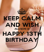 KEEP CALM AND WISH ALLISON A HAPPY 13TH BIRTHDAY - Personalised Poster A4 size
