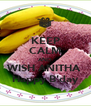 KEEP CALM AND WISH ANITHA  Happy B'day - Personalised Poster A4 size