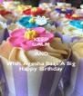 KEEP CALM AND Wish Ayesha Baaji A Big Happy Birthday - Personalised Poster A4 size