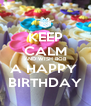 KEEP CALM AND WISH BOB A HAPPY  BIRTHDAY - Personalised Poster A4 size
