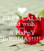 KEEP CALM And wish Bob A HaPpY BiRtHdAy!!!! - Personalised Poster A4 size