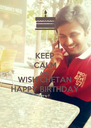 KEEP CALM AND WISH CHETAN HAPPY BIRTHDAY - Personalised Poster A4 size