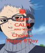 KEEP CALM AND WISH Chojuro Happy B'Day - Personalised Poster A4 size