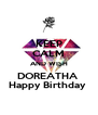 KEEP CALM AND WISH DOREATHA  Happy Birthday  - Personalised Poster A4 size