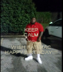 KEEP CALM AND WISH FAT MAC HAPPY BIRTHDAY!!!! - Personalised Poster A4 size