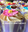 KEEP CALM AND WISH FOZIA A HAPPY BIRTHDAY - Personalised Poster A4 size